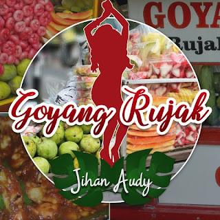 Lirik Lagu Jihan Audy - Goyang Rujak Terbaru
