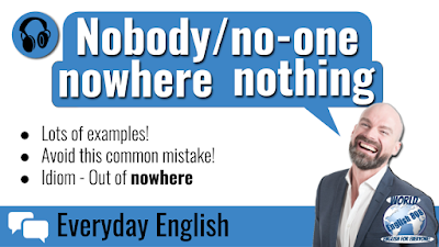 Nobody/no-one - nothing - nowhere