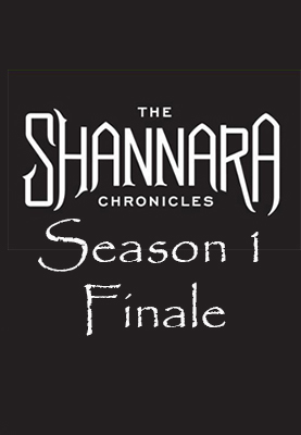 The Shannara Chronicles: Season 1 Finale