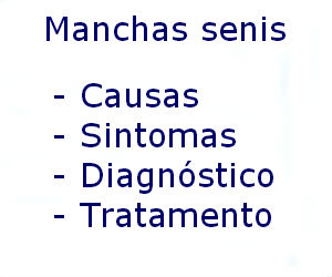 Manchas senis causas sintomas diagnóstico tratamento prevenção riscos complicações