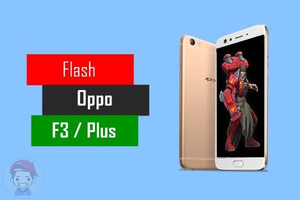 Cara Flashing Oppo F3 Plus CPH1613EX Tanpa PC