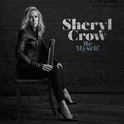 Sheryl Crow - Be Myself - Album Download, Itunes Cover, Official Cover, Album CD Cover Art, Tracklist