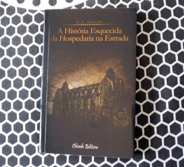 A História Esquecida da Hospedaria na Estrada, C.A. Saltoris, Chiado Editora