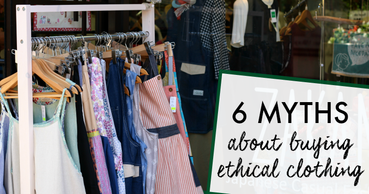 6 Myths About Buying Ethical Clothing
