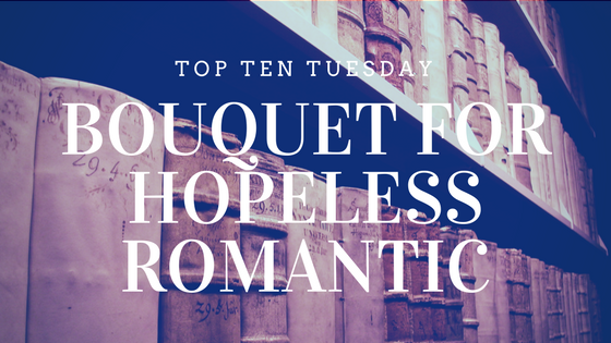 A dozen books for the hopeless romantic - a Top Ten Tuesday list on Reading List