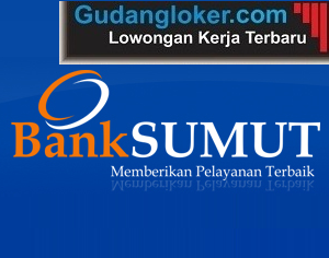 Lowongan Kerja Bank Sumut
