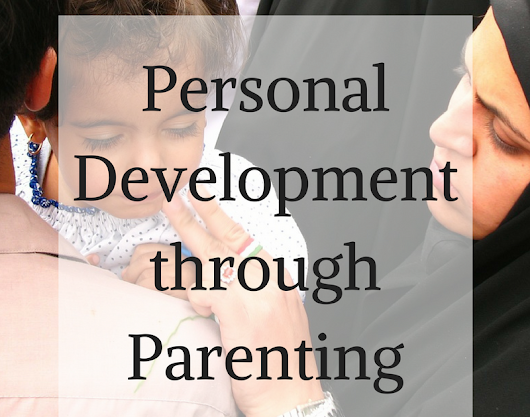 Personal Development Through Parenting
