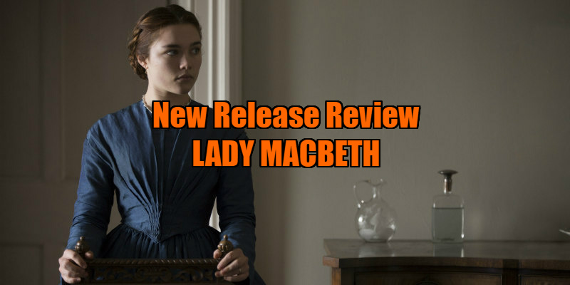 lady macbeth 2017 movie review