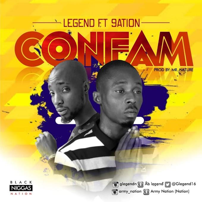 [Music] Legend Ft 9ation - Confam