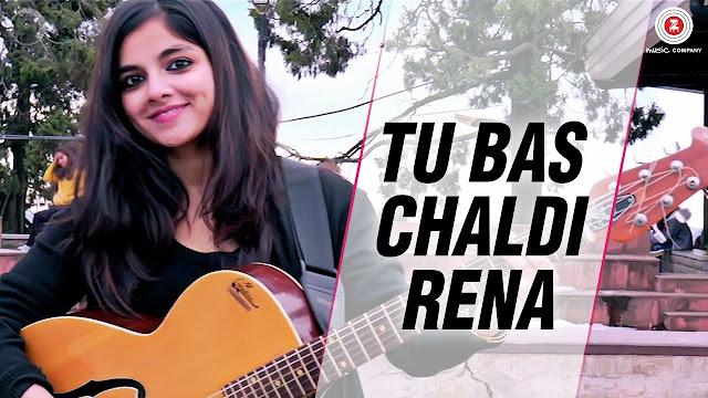 Tu Bas Chaldi Rena Song Lyrics