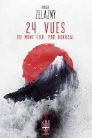 Roger Zelazny 24 vues du Mont Fuji. par Hokusai Ed. Le Bélial'