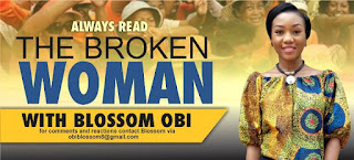 The Broken Woman: Forgotten but not Forgotten By Blossom Obi | @BlossomObi3 1