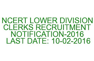 NCERT LOWER DIVISION CLERKS RECRUITMENT NOTIFICATION-2016 10-02-2016