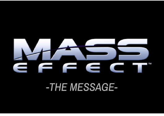 Coming Soon: Mass Effect The Message