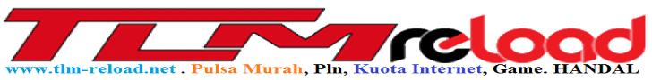 TLM RELOAD, Pulsa Murah Master Dealer