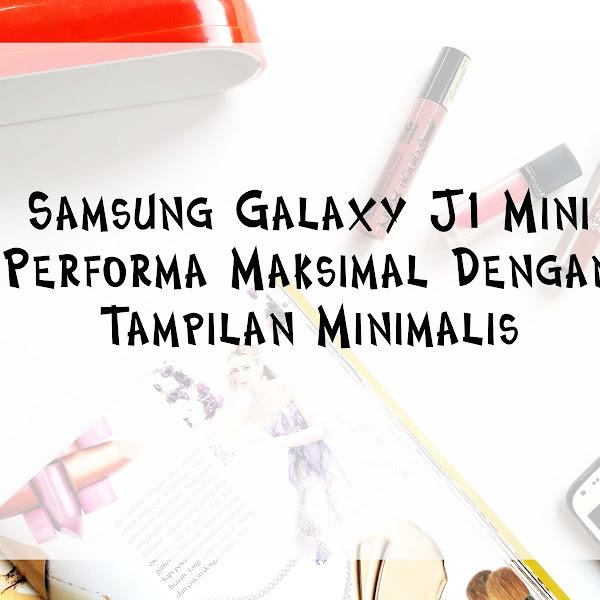 Samsung Galaxy J1 Mini, Performa Maksimal dengan Tampilan Minimalis
