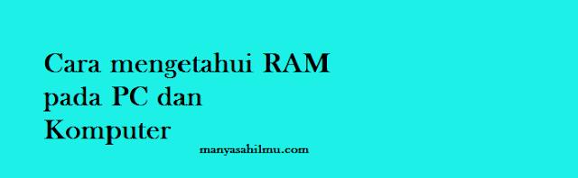 Cara mengetahui Ukuran RAM pada Komputer