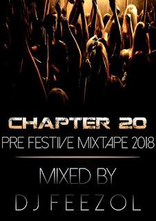 DJ FeezoL – Chapter 20 (Pre-Festive Mixtape 2018)