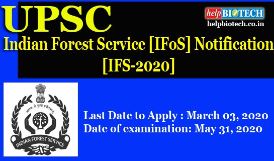 Indian Forest Service [IFoS] 2020 Notification | Last Date to Apply 3rd March 2020 | 90 Posts | BSc Life Sciences/Agriculture Eligibility