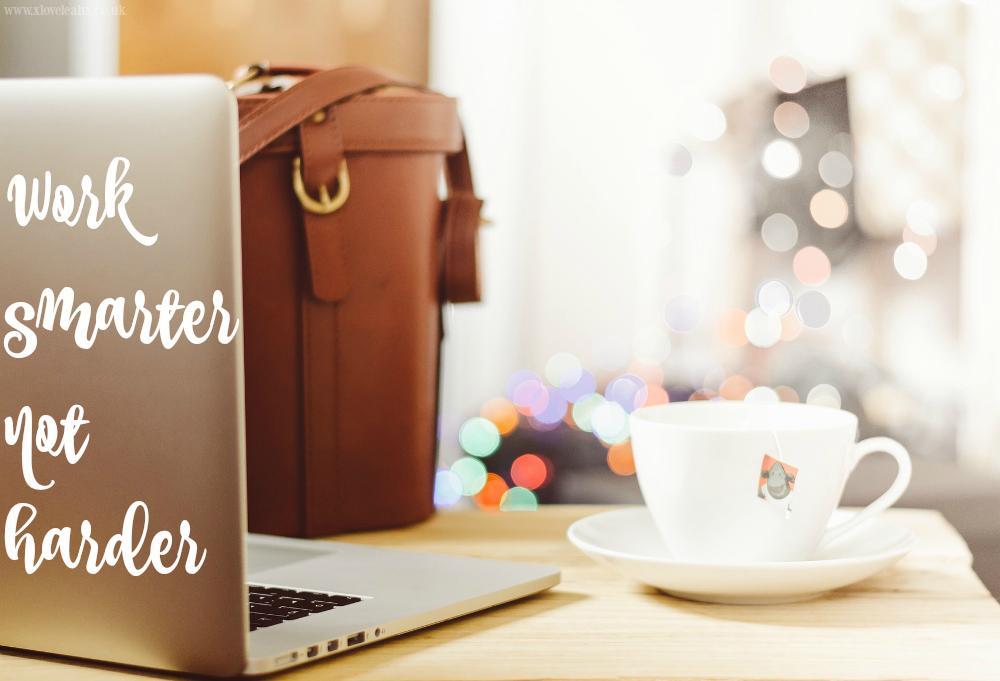WORK-SMARTER-NOT-HARDER // www.xloveleahx.co.uk
