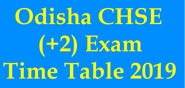 Odisha CHSE (+2) Exam Time Table 2019