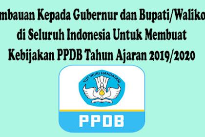 Himbauan Kepada Gubernur dan Bupati/Walikota di Seluruh Indonesia Untuk Membuat Kebijakan PPDB Tahun Ajaran 2019/2020