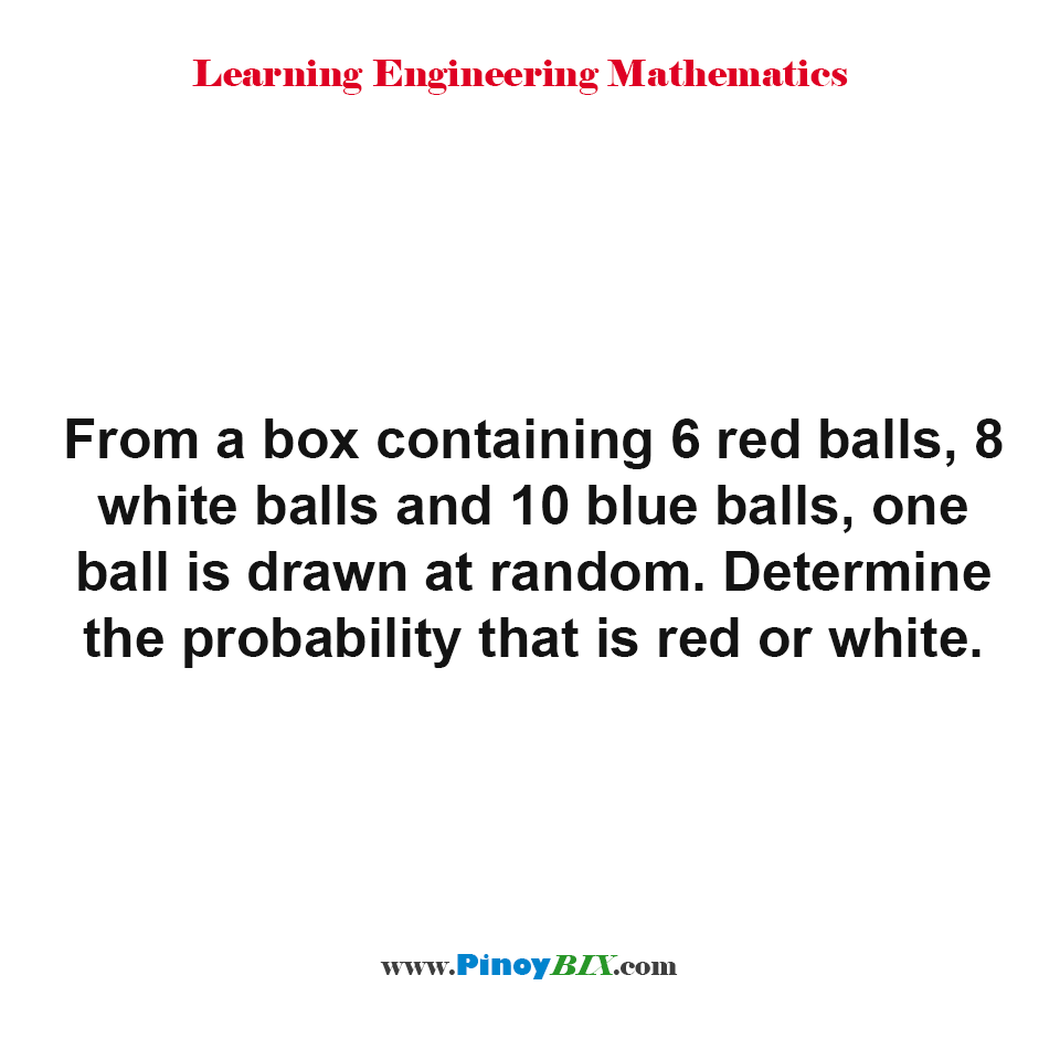 Determine the probability that is red or white is drawn at random
