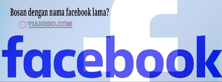 Cara Mengganti Nama Facebook Yang Lebih Mudah