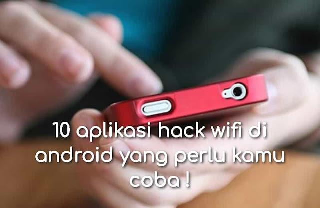 10 aplikasi hack wifi di android yang perlu kamu coba !