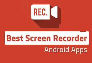 Top 5 Best Screen Recorder Android Apps