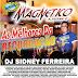 CD DJ SIDNEY FERREIRA AS MELHORES DA RECORDAÇÃO ( MAGNÉTICO LIGHT )