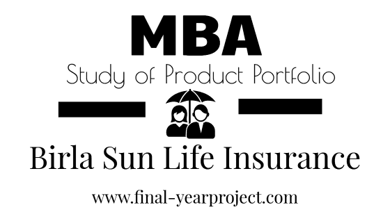 MBA Project on Study of Product Portfolio of Birla Sun Life Insurance
