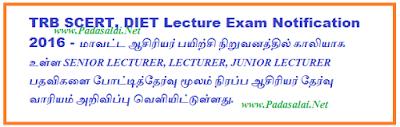 http://www.padasalai.net/2016/02/trb-scert-lecturer-exam-notification.html#more