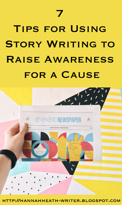7 Tips for Using Story Writing to Raise Awareness for a Cause