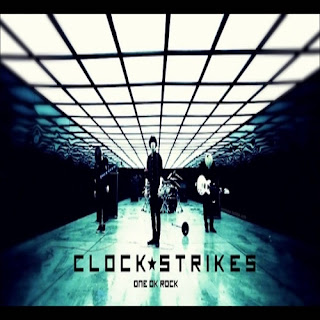 Download Lirik [+Terjemahan] ONE OK ROCK – Clock Strikes Lyrics
