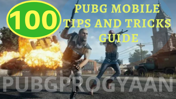 100 pubg mobile tips and tricks guide