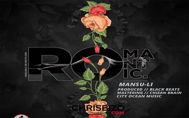 Audio: MansuLi - Romantic | Mp3 Download