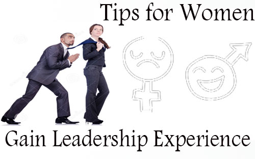 Tips for Women, What Can I Do to Gain Leadership Experience?