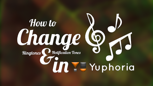 How to change Ringtones and Notification tones in YU Yuphoria