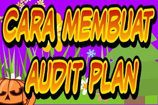 Cara membuat audit plan