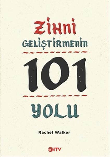 Rachel Walker - Zihni Gelistirmenin 101 Yolu