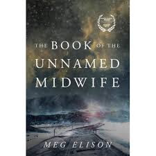 https://www.goodreads.com/book/show/22435466-the-book-of-the-unnamed-midwife?ac=1&from_search=true