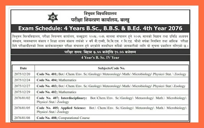 TU 4 year B.Sc, BBS and  B.Ed Fourth Year Exam  Routine 2075/76 , 4th year exam shedules