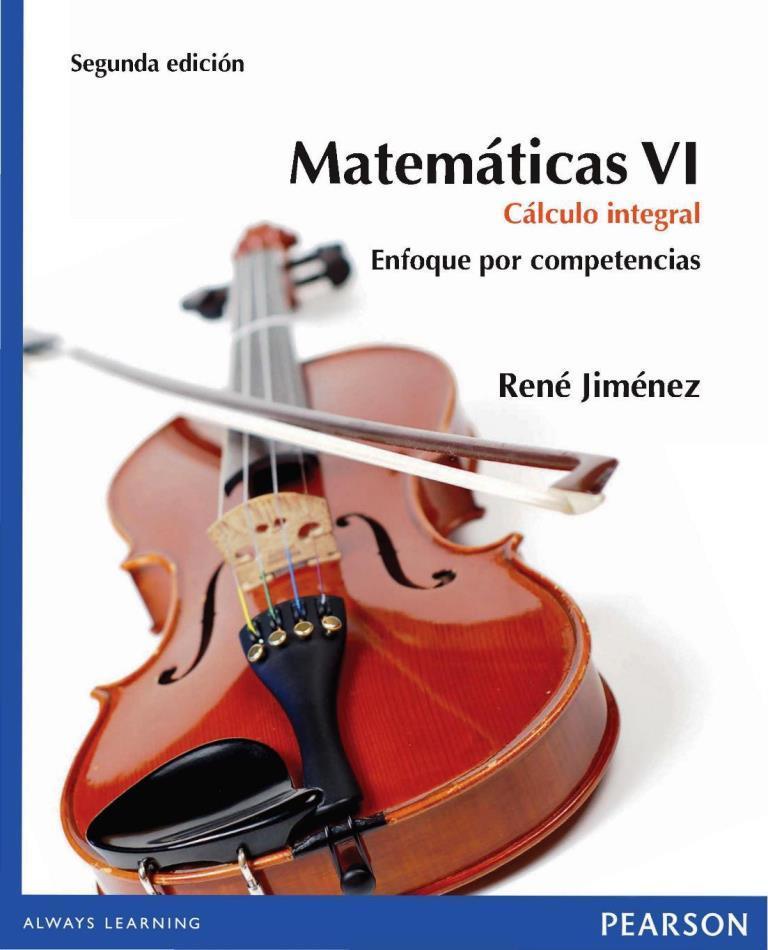 Matemáticas VI: Cálculo integral, 2da Edición – René Jiménez
