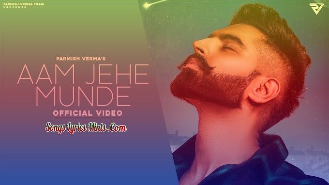 Aam Jahe Munde Lyrics In Hindi & English – Parmish Verma ft. Pardhaan | Latest Punjabi Song Lyrics 2020