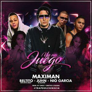 Maximan Ft. Beltito, Juhn El All Star, Nio Garcia - Yo No Juego