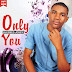 New Release: Only You | @ Blessed Jossy