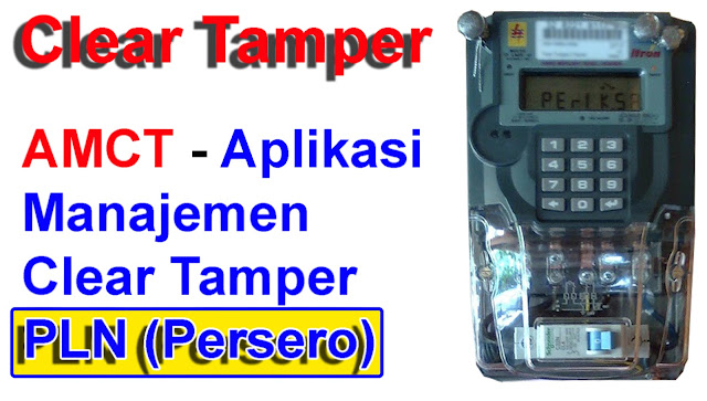AMCT - Aplikasi Manajemen Clear Tamper PLN (Persero)