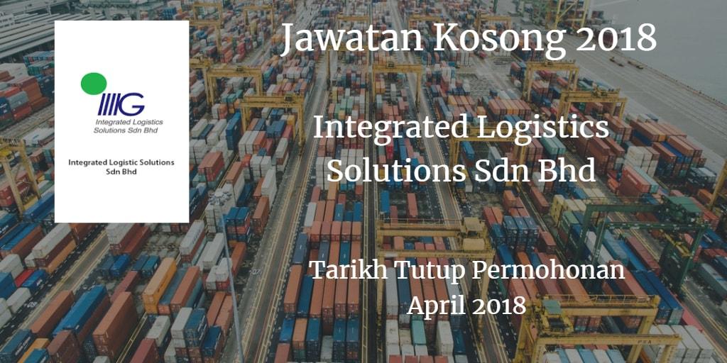 Jawatan Kosong Integrated Logistics Solutions Sdn Bhd April 2018