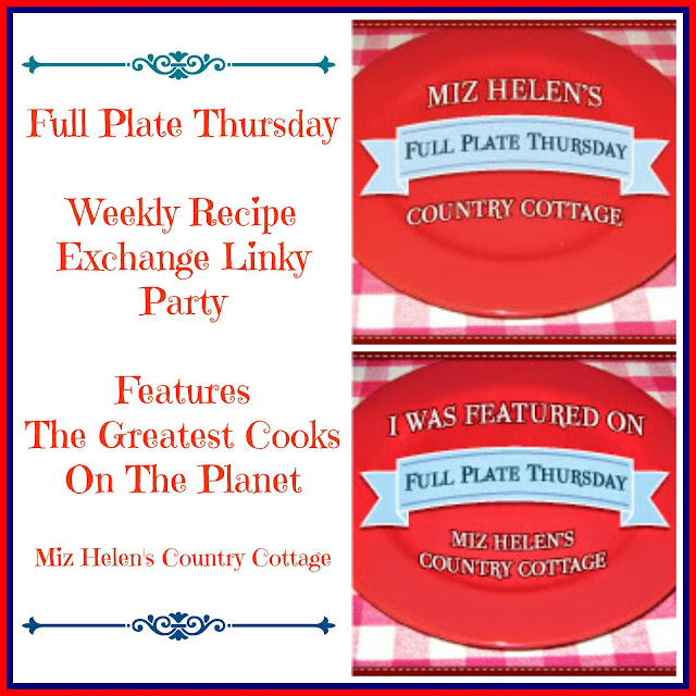 Full Plate Thursday, 384 at Miz Helen's Country Cottage